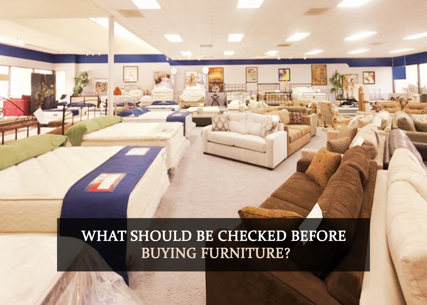 What Should Be Checked Before Buying Furniture?