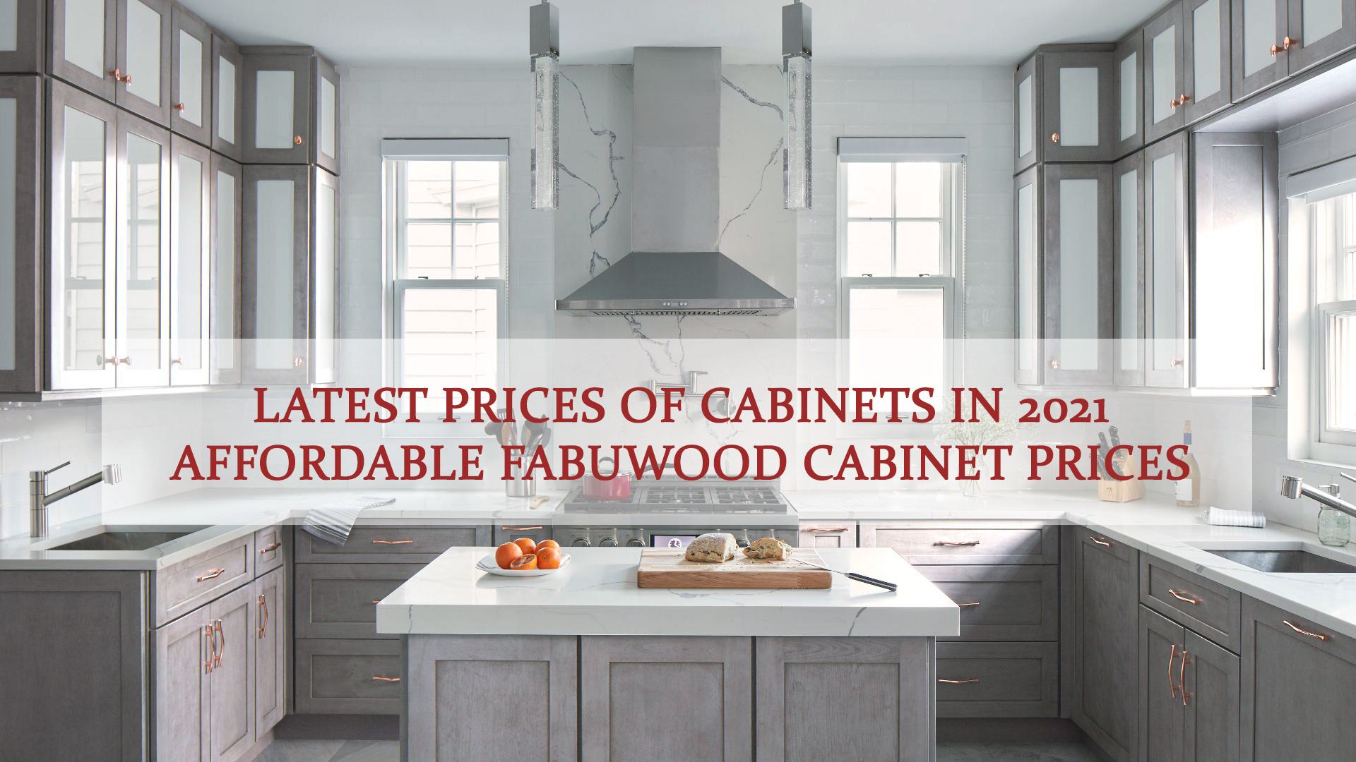 Latest Prices of Cabinets in 2021 | Affordable Fabuwood Cabinet Prices