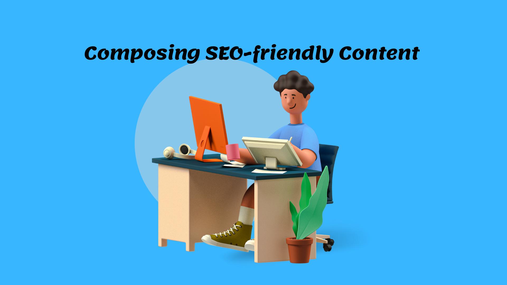 Composing SEO-friendly Content