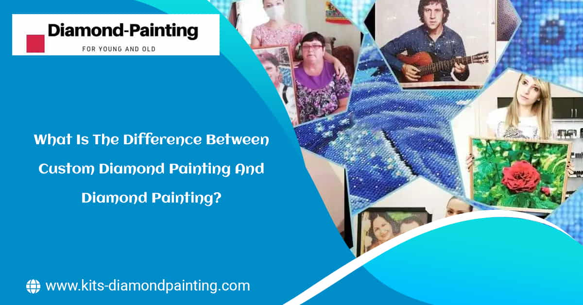 What is the difference between custom diamond painting and diamond painting